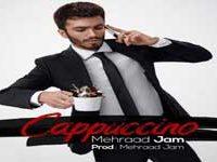 دانلود آهنگ مهراد جم کاپوچینو+متن اهنگ و پخش آنلاین